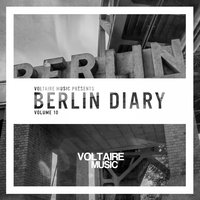 Voltaire Music pres. The Berlin Diary Vol. 10 — сборник