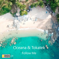 Follow me — Tokatek, Oceana