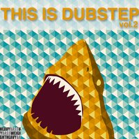 This Is Dubstep, Vol. 2 — сборник