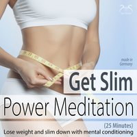 Get Slim Power Meditation: Lose Weight and Slim Down with Mental Conditioning [25 Minutes] — Colin Griffiths-Brown, Torsten Abrolat