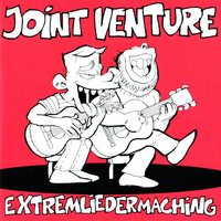Extremliedermaching — Joint Venture