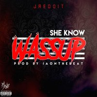 She Know Wassup — Jaedoit