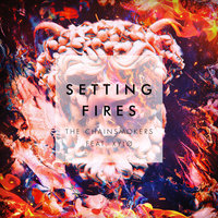 Setting Fires — The Chainsmokers, XYLØ