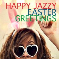 Happy Jazzy Easter Greetings — сборник