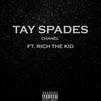 Chanel — Rich The Kid, Tay Spades