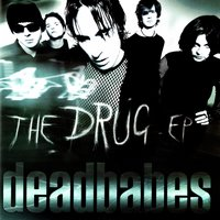 The Drug EP — Deadbabes
