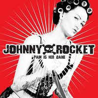 Pain Is Her Game — Johnny Rocket