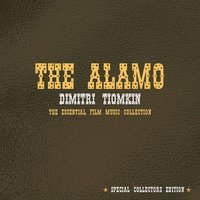 The Alamo: Dimitri Tiomkin - The Essential Film Music Collection — сборник