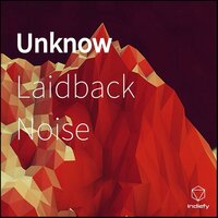 Unknow — Laidback Noise