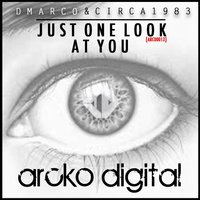 Just One Look at You — Dmarco & Circa 1983