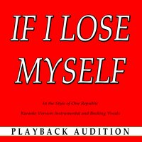 If I Lose Myself (In the Style of One Republic) — Playback Audition