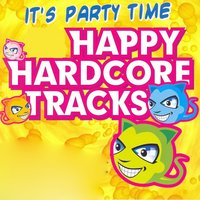It's Party Time - Happy Hardcore Tracks! — сборник