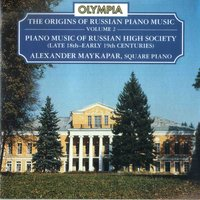 The Origins of Russian Piano Music, Volume 2 — Alexander Maykapar