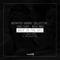 Back In The Day — Soultight, Beta Max, Animated Groove Collective