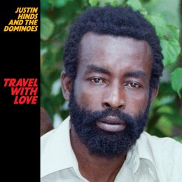 Travel With Love — Justin Hinds, The Dominoes, Justin Hinds And The Dominoes