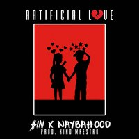 Artificial Love — NayBaHood, $IN