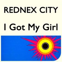 I Got My Girl — Rednex City