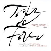 Tour de Force — Perry Goldstein, Eliza Garth, Sheree Clement