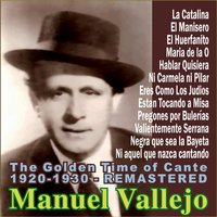 The Golden Time of Cante - 1920-1930 - Remastered — Nino Ricardo, Ramón Montoya, Manuel Vallejo, Niño Pérez, Miguel Borrull, Manolo de Huelva