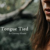 Tongue Tied — Courtney Krause