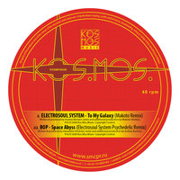 To My Galaxy/Space Abyss Remixes — Electrosoul System, Makoto, BOP