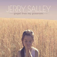 Gospel from My Grassroots — JERRY SALLEY