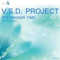 It's Danger Time — V.S.D. Project