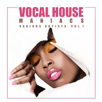 Vocal House Maniacs, Vol. 1 — сборник