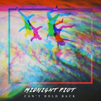 Can't Hold Back — Midnight Riot