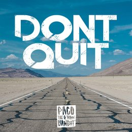 Don't Quit — Paco the G Train Bandit