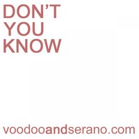 Don't You Know - Limited Ibiza Edition — VooDoo & Serano