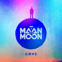 Gone — Maan On The Moon