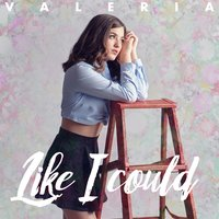 Like I Could — Valeria