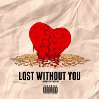 Lost Without You — Chris Ray, J.Haynes