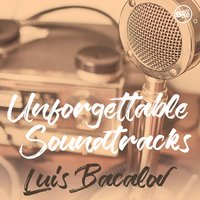 Unforgettable Soundtracks - Luis Bacalov — Luis Bacalov