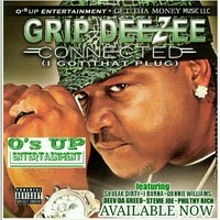 Connected (I Got That Plug) — Grip Deezee