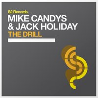 The Drill — Mike Candys & Jack Holiday