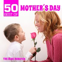 50 Best of Mother's Day — The Blue Rubatos