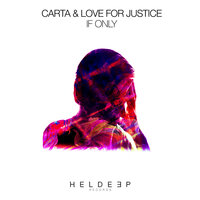 If Only — Carta, Love For Justice