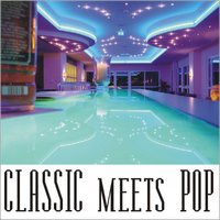 Classic Meets Pop — Various Artists, Dieter Reith & KÖlner Rundfunkorchester