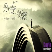 Bridge of Hope — Fahed Bellil