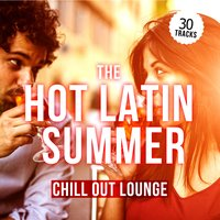 The Hot Latin Summer Chill out Lounge — сборник