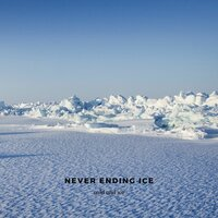 Never Ending Ice — Cold and Ice