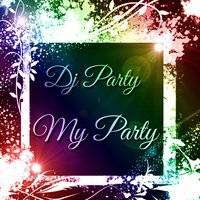 My Party — DJ Party