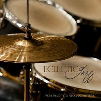 Eclectic Jazz (From Smooth to Funk Jazz Rhythms) — сборник
