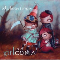 Both Before I'm Gone — Girl in a Coma
