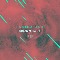 Brown Girl — Jessica Jade