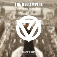 The Red Empire — Forkyrie, Kennethlo, Forkyrie, Kennethlo