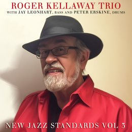 New Jazz Standards Vol 3 — Peter Erskine, Roger Kellaway, Jay Leonhart, Roger Kellaway Trio