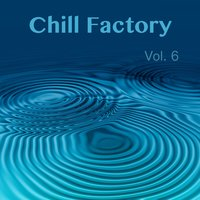 Chill Factory, Vol. 6 — сборник